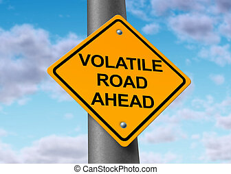 Volatile road ahead - Volatility in the stock market symbol...