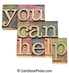 you can help - isolated text in vintage wood letterpress...