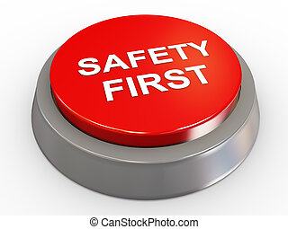 3d safety first button - 3d render of safety first button