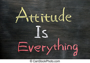 Attitude is everything - Text written with chalk on a...