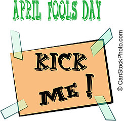 april fools day kick me signage - kick me signage with tape...