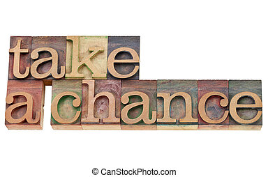 take a chance encouragement - isolated text in vintage wood...