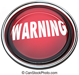 Warning Red Round Button Alarm Light Flashing - A red button...