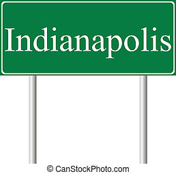 Indianapolis green road sign - Indianapolis green road sign...