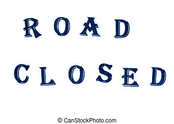 Road closed -conception on white background