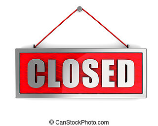 closed sign - 3d illustration of closed sign over white wall...