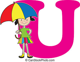 Alphabet Girl U - A young girl holding an umbrella to stand...