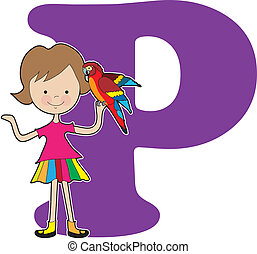 Alphabet Girl P - A young girl holding a parrot to stand for...