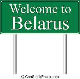 Welcome to Belarus, concept road sign