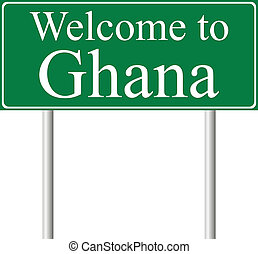 Welcome to Ghana, concept road sign isolated on white...
