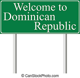 Welcome to Dominican Republic, concept road sign
