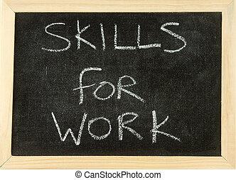 SKILLS FOR WORK - The words 'SKILLS FOR WORK' hand written...