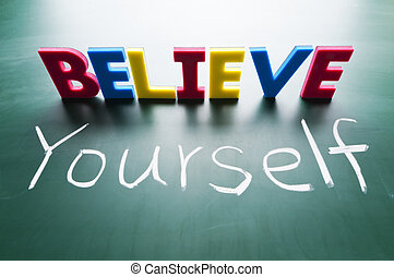 Believe yourself, Colorful words on blackboard