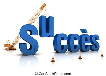 Succes - French language: SUCCES 3D word under construction....