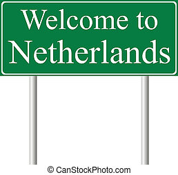 Welcome to Netherlands, concept road sign