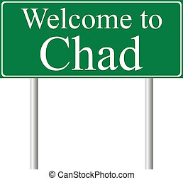 Welcome to Chad, concept road sign isolated on white...