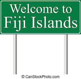 Welcome to Fiji Islands, concept road sign isolated on white...