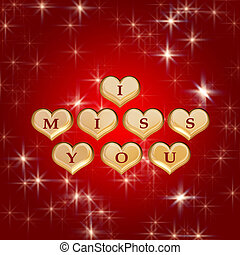I miss you 3 - 3d golden hearts, red letters, text - I miss...