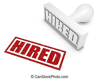 Hired Rubber Stamp - HIRED rubber stamp Part of a rubber...