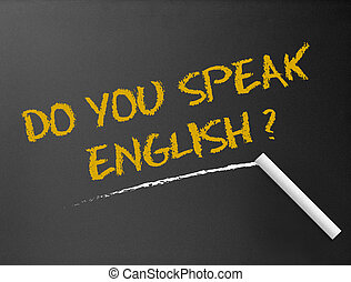 Chalkboard - Do you speak english? - Dark chalkboard with a...