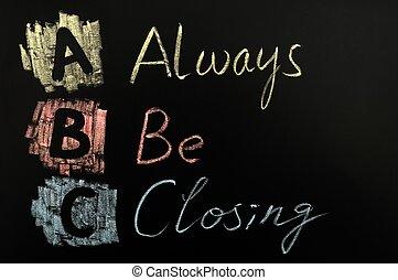 Acronym of ABC - Always Be Closing - Acronym of ABC written...