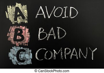 Acronym of ABC - Avoid bad company - Acronym of ABC written...