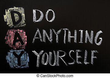 Acronym of DAY - Do Anything Yourself