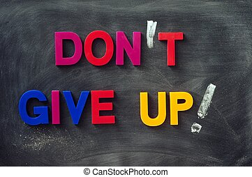 Don't give up - text made of colorful letters on a smudged...