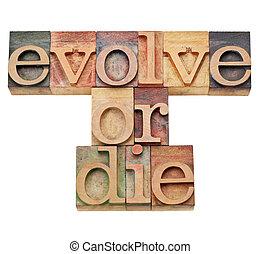 evolve or die - evolution concept - evolve or die -...