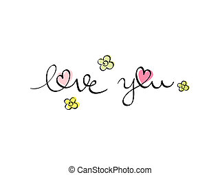 """Love you - Hand written """"love you"""" letters with flowers"""