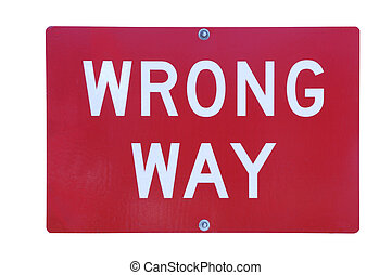 Wrong way sign - Red wrong way sign on white background