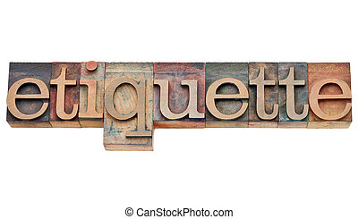 etiquette word in letterpress type - etiquette - courtesy or...