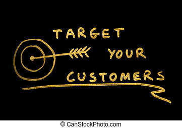 Target Your Customers conception text over black