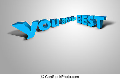 3D Text Concept You Are The Best