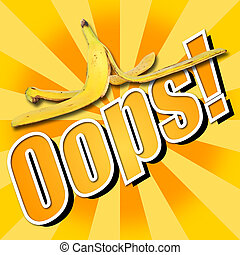 oops banana skin - oops message with banana skin on yellow...