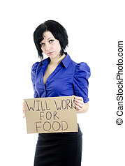 "Unemployed woman with cardboard ""Will work for food"". Isolated on white."