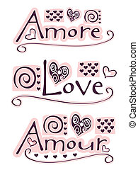 amore, love, amour - text amore, love and amour with hearts...