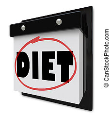 Diet Word on Wall Calendar Reminder to Lose Weight - A wall...