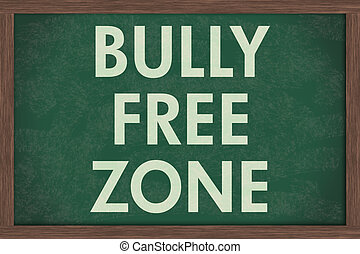 Bully Free Zone at schools - A chalkboard with the chalk...