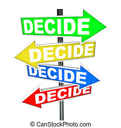 Decide Words on Colorful Arrow Signs Different Directions