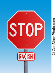 Stop Racism - Stop road sign symbol for fight against the...