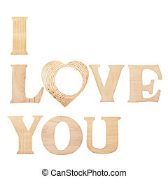 """Words """"I Love You"""" made of wooden textured letters, """"o"""" in..."""
