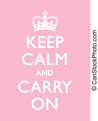 Keep Calm and Carry On - Vintage motivational poster, Pink