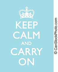 Keep Calm and Carry On - Vintage motivational poster, Duck...