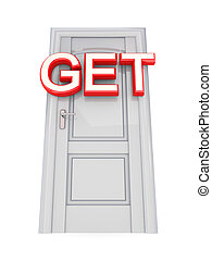 White door with a red word GET. 3d rendered. Isolated on...