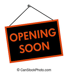 Opening Soon Sign - A black and orange sign with the words...