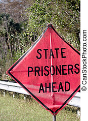 Prisoners ahead sign - A prisoner ahead sign, situated at...