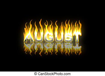 August on Fire - August Text on Fire with Reflection