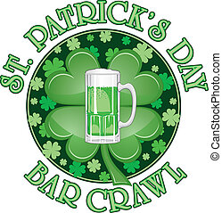 St. Patricks Day Bar Crawl Design - Illustration of a design...