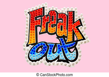 "Freak Out Sign - Sign with the words ""freak out"" on a pink..."